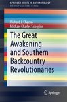 The Great Awakening and Southern Backcountry Revolutionaries by Richard J. Chacon and Michael C. Scoggins