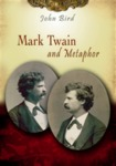 Mark Twain and Metaphor by John C. Bird
