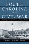 South Carolina in the Civil War The Confederate Experience in Letters and Diaries by Eddie Edward Lee and Ron Chepesiuk