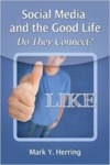 Social Media and the Good Life: Do They Connect? by Mark Y. Herring