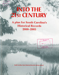 Into the 21st Century: A Plan for South Carolina Historical Records 2000-2005 - Accession 1040 - M467 (518)