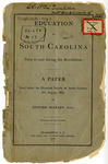 Education in South Carolina: Prior and During the Revolution - Accession 1261 - M613 (666)