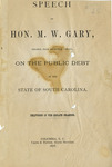 Speech Of the Honorable M.W. Gary On The Public Debt Of The State Of South Carolina- Accession 1285 - M628 (682)