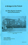 A Bridge To The Future: Six Mile Baptist Academy And Its Successors - Accession 1291 - M635 (689)