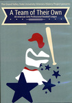 A Team of Their Own: All-American Girls Professional Baseball League Documentary - Accession 1534 M745 (802)