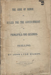 The Code of Honor; or Rules for the Government of Principals and Seconds in Duelling