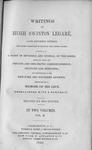 Writings of Hugh Swinton Legare by AC 8 .L4 Vol 2, Hugh Swinton Legare, and Mary S. Legare