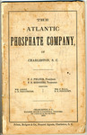 The Atlantic Phosphate Company of Charleston, South Carolina by AY 296 .C4 .A83x, F. J. Pelzer, and F. S. Rodgers