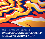 Winthrop University Undergraduate Scholarship & Creative Activity 2017